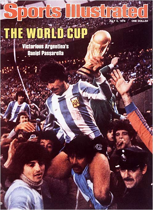 The World Cup graced the cover of Sports Illustrated for the first time, commemorating host Argentina's first title. Behind Daniel Passarella, the Argentines won a thrilling finale over the Netherlands in extra time.