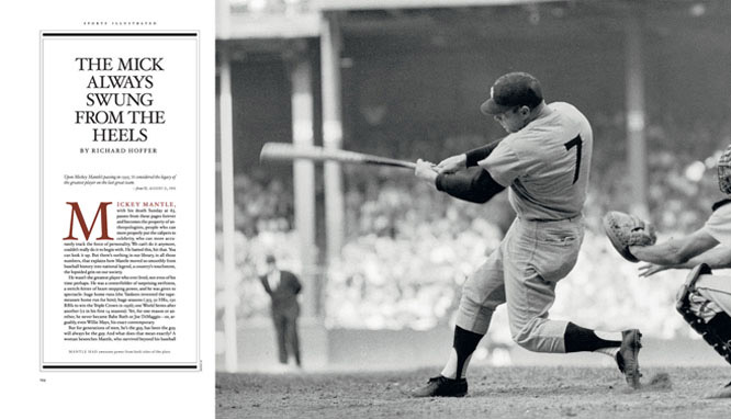 Mickey Mantle had awesome power from both sides of the plate.