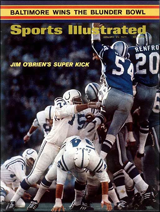 "Before there was the Idiot Kicker, the Colts had ""Lassie"" -- shaggy-haired Jim O'Brien, who helped them overcome five fumbles and climb out of a 13-6 fourth quarter hole against Dallas. The stage was set when linebacker Mike Curtis picked off a Craig Morton pass and returned it to the Cowboy 28 with under a minute to play. O'Brien's 32-yarder sealed the deal with five seconds to spare."