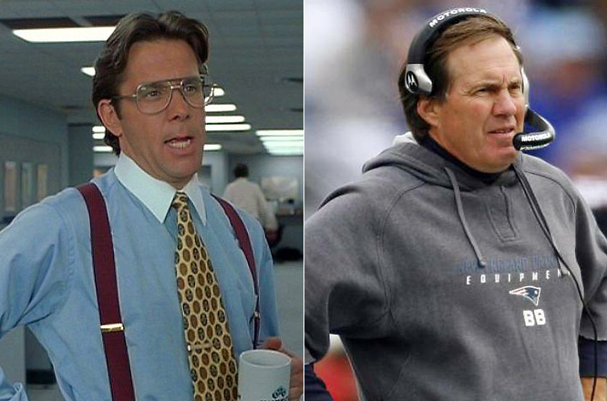 "Bill Lumbergh as Bill Belichick:<br><br>The monotone voice, the humorless personality, the lack of interest in anything non-work related. Bill would make a perfect ""Bill""."