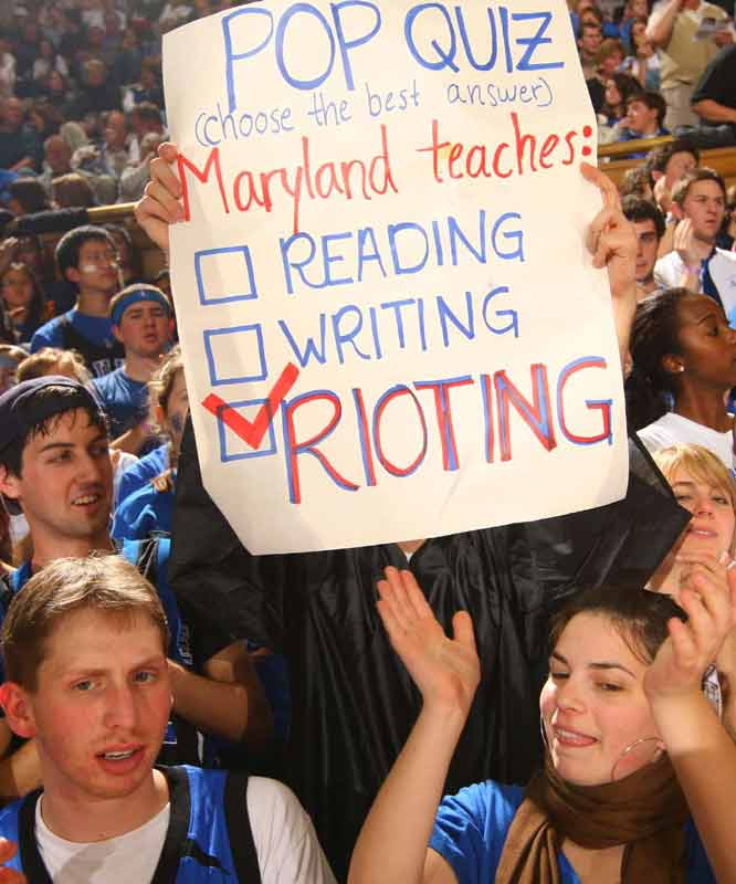 Another Duke fan pokes fun at Maryland and its penchant for rioting.