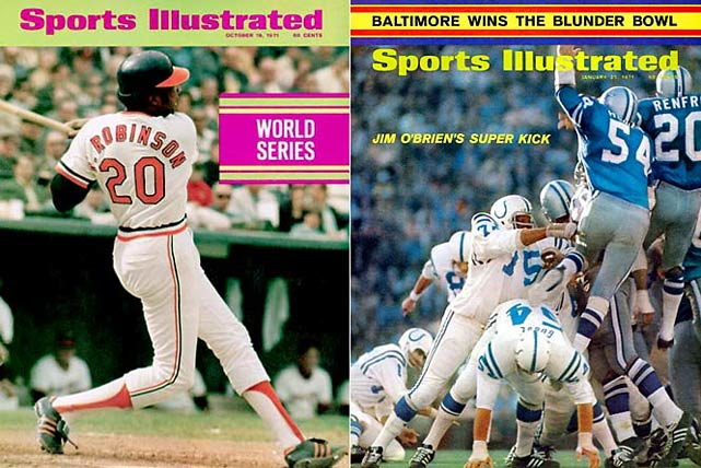 In October 1970, the mighty Orioles of Frank Robinson, Brooks Robinson, Jim Palmer and Boog Powell -- skippered by the volatile Earl Weaver -- redeemed their loss to the Mets in '69 by handily beating the Cincinnati Reds in the World Series. The following January, the Colts edged the Cowboys in Super Bowl V, thanks to Jim O'Brien's game-winning field goal with five seconds left.