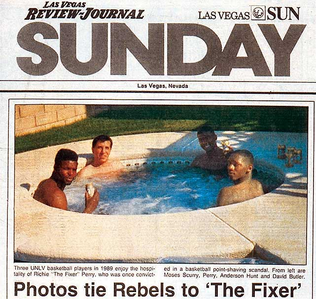 In one of the more famous sports photos of the 1990s, The Las Vegas Review-Journal's front page featured a couple of Rebel players with Richie Perry, a convicted sports fixer. The photos led to coach Jerry Tarkanian's resignation.