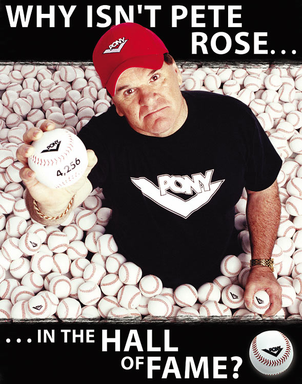 Rose's quest to gain entry into the Hall of Fame has been an ongoing plotline. In this poster, Pony (a company Rose endorses) asks the question on the minds of many Rose fans.