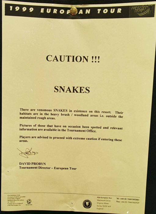 Snakes were such a problem at the 1999  Johnnie Walker Classic in Taiwan, organizers issued this warning to members of the media.