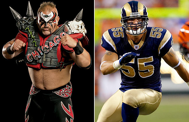 "The Animal and the Ram. ""The Animal,"" Joe Laurinaitis, was one deadly half of arguably the most feared tag-team in professional wrestling history: The Road Warriors. His son, James, kept the tights and the shoulder pads but ditched the spikes. A former linebacker at Ohio State, James was drafted 35th by the St. Louis Rams in 2009. An ""animal"" in his own right, James has amassed over 500 tackles in just five NFL seasons."