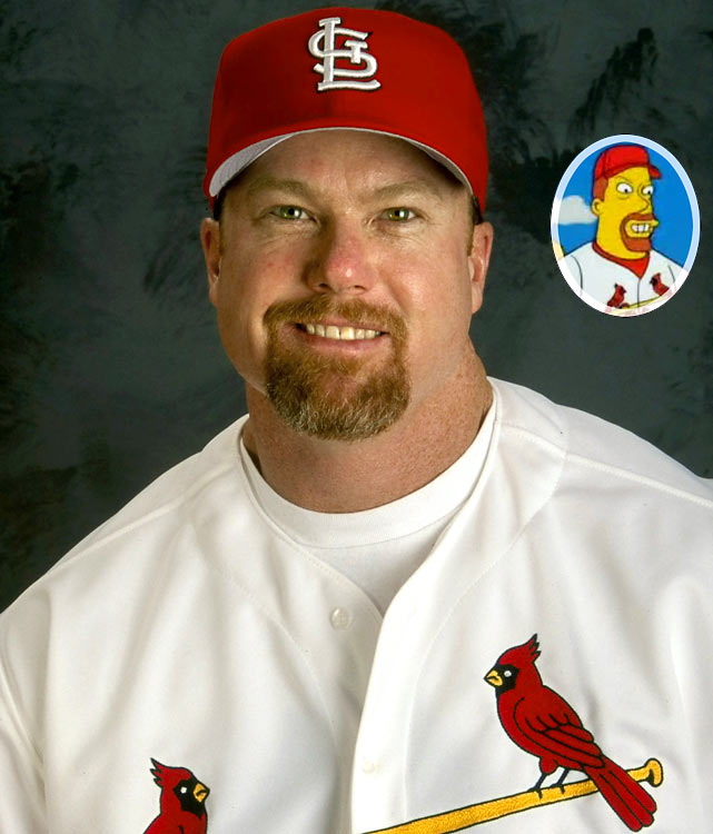 Episode: Brother's Little HelperFirst aired: Oct. 3, 1999Memorable moment: As the townspeople surround a crashed MLB satellite Bart brought down with a tank, fearing it was spying on everyone, Mark McGwire arrives in a helicopter.McGwire:  Hi folks!  I'm Mark McGwire!Satellite computer voice:  Big Mac himself!  Who'da thunk it?McGwire: Young Bart here was right, we are spying on you, pretty much around the clock.Bart: But why Mr. McGwire?McGwire: Do you want to know the terrifying truth?  Or do you wanna see me sock a few dingers!The crowds yells: Ding-ers!  Ding-ers!McGwire hits a ball off into the distance, and as the crowd watches in amazement, he grabs the data printout from the satellite and hides it under his cap.