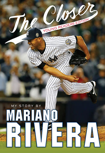 "067cad75ad075 Excerpt  ""The Closer  Young Readers Edition"" by Mariano Rivera"