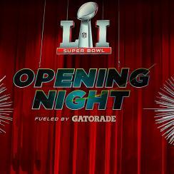 Super Bowl 51 Opening Night