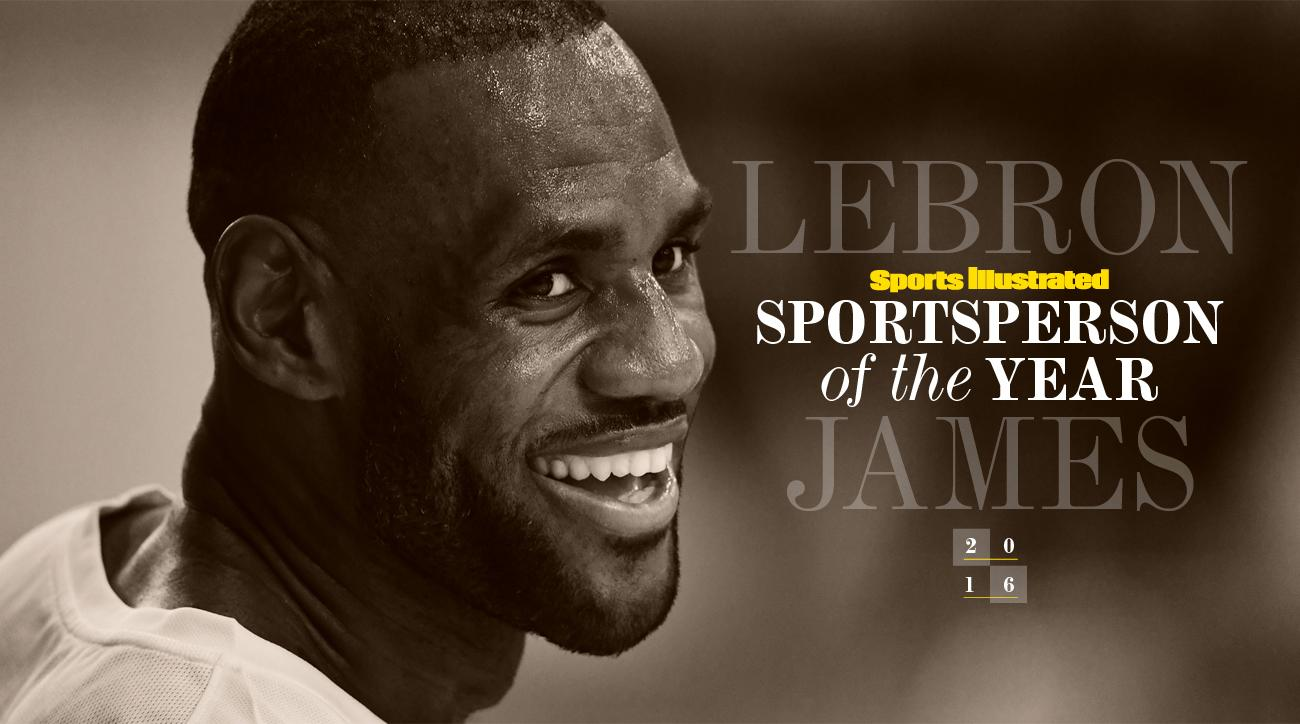 e2766dabeb6 LeBron James  SI s 2016 Sportsperson of the Year