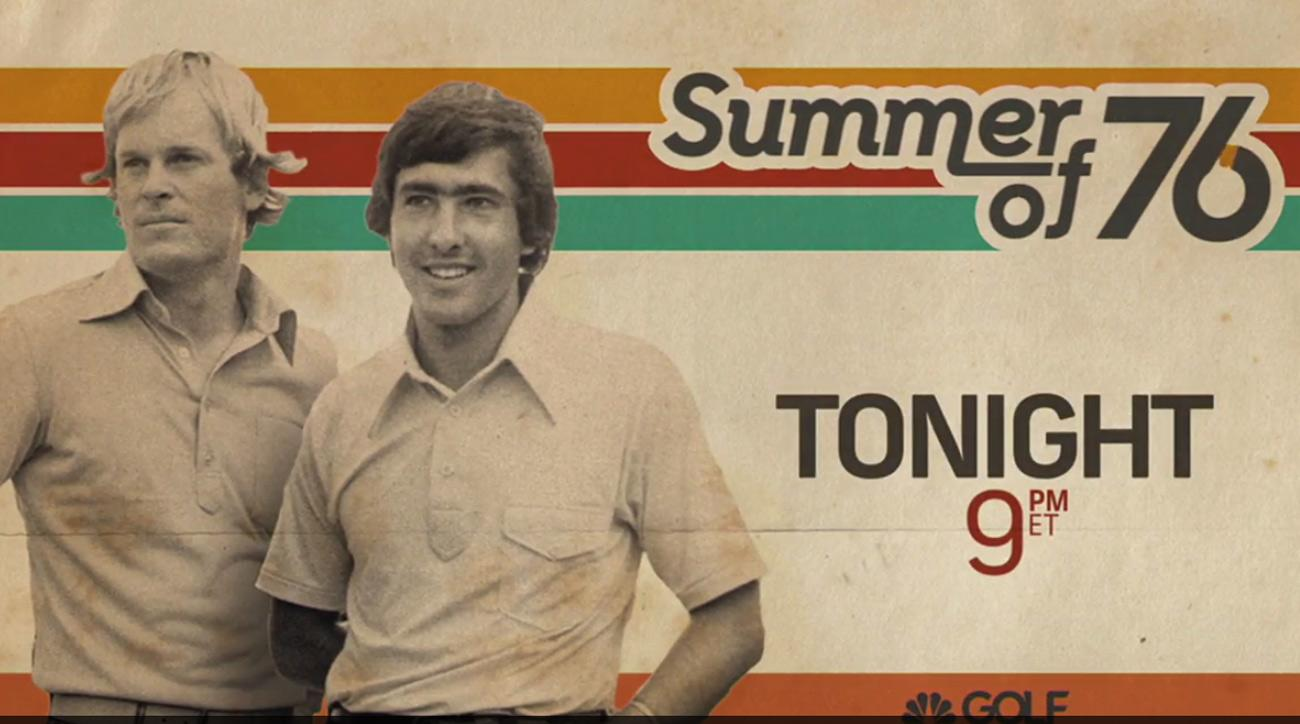 "Watch the ""Summer of '76"" documentary tonight on Golf Channel."