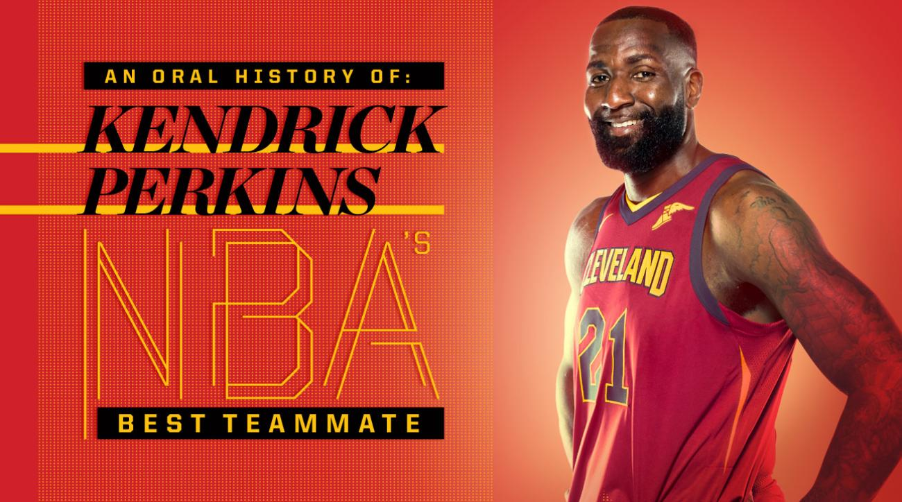 0272c8ff4e35 Kendrick Perkins  The NBA s Best Teammate